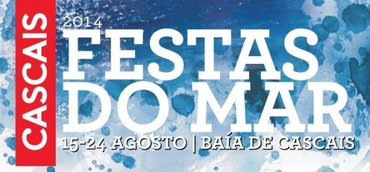 Festas do Mar – Festival of the Sea every August