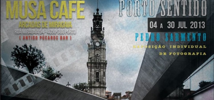 Porto Sentido – Photography Solo Exhibition